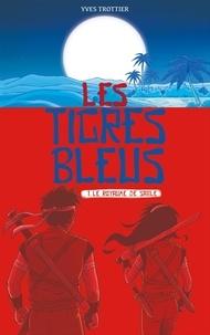 Yves Trottier - Les tigres bleus T01.