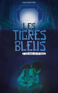 Yves Trottier - Les tigres bleus T02.