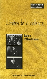 Yves Trottier et Marc Imbeault - Limites de la violence - Lecture d'Albert Camus.