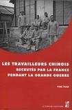 Yves Tsao - Les travailleurs chinois recrutés par la France pendant la Grande Guerre.