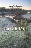 Yves Turbergue - La sablière.