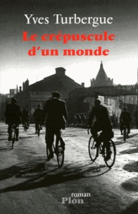 Yves Turbergue - Le crépuscule d'un monde.
