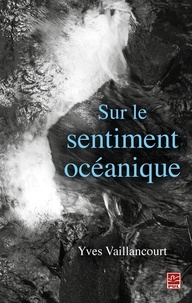 Yves Vaillancourt - Sur le sentiment océanique.