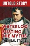 Yves Vander Cruysen et Untold Stories - Waterloo Busting the Myths - History essay.