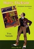 Yves Varende - Harry Dickson - Aventures inconnues Tome 1 : Les adorateurs du diable précédé du Secret de la tête de mort et du Piège machiavélique.