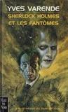 Yves Varende - Sherlock Holmes et les fantômes.
