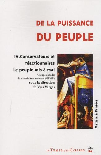 Yves Vargas - De la puissance du peuple - Tome 4, Conservateurs et réactionnaires : le peuple mis à mal.