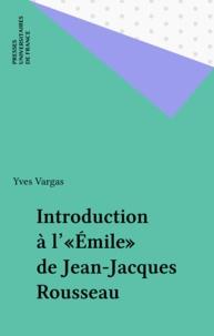 """Yves Vargas - Introduction à l'""""Emile"""" de Jean-Jacques Rousseau."""