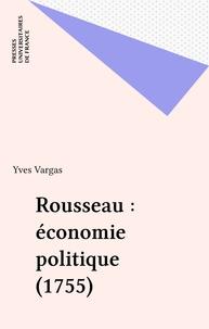 """Yves Vargas - Rousseau """"Économie politique"""" 1755."""