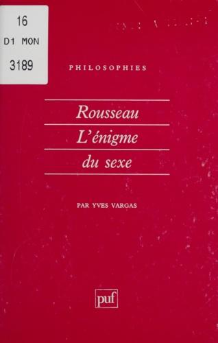 ROUSSEAU.. L'énigme du sexe