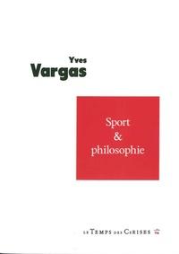 Yves Vargas - Sport et philosophie.