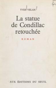 Yves Velan - La statue de Condillac retouchée.
