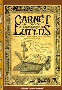Yves Ver Poorten et Stéphanie Richard - Carnet de route d'un chasseur de lutins.