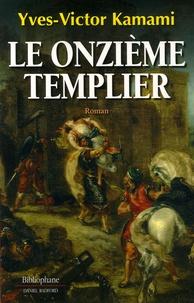 Yves-Victor Kamami - Le onzième templier.
