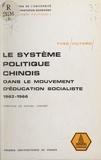 Yves Viltard et  Université de Paris I Panthéon - Le système politique chinois dans le mouvement d'éducation socialiste - 1962-1966.
