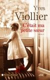 Yves Viollier - C'était ma petite soeur.
