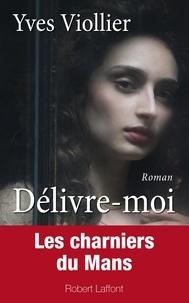 Yves Viollier - Délivre-moi.