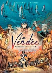 Yves Viollier - La Vendée - Une histoire entre Terre et Mer.