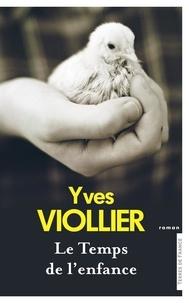 Yves Viollier - Le temps de l'enfance.
