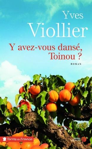 https://products-images.di-static.com/image/yves-viollier-y-avez-vous-danse-toinou/9782258136168-475x500-1.jpg