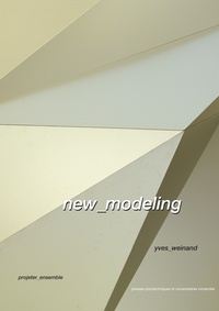 Yves Weinand - New modeling - Projeter ensemble.