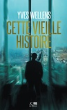 Yves Wellens - Cette vieille histoire.