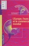 Yves Windelincx et Jean-Pierre Pauwels - L'Europe, l'euro et le commerce mondial.