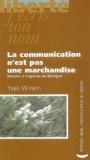 Yves Winkin - La communication n'est pas une marchandise - Résister à l'agenda de Bologne.