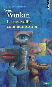 Yves Winkin - La nouvelle communication.