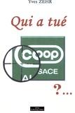 Yves Zehr - Qui a tué COOP Alsace ?.