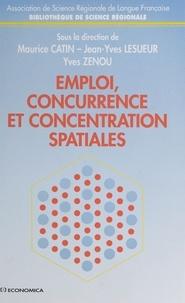 Yves Zenou et  Collectif - Emploi, concurrence et concentration spatiales.