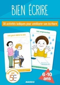 Yvette Aboukrat et Rébecca Gontier - Bien écrire - 30 activités ludiques pour améliorer son écriture.