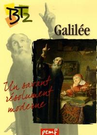 Yvette Afchain et Hélène Schertz - Galilée - Un savant résolument moderne.