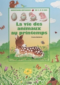 Yvette Barbetti et Thierry Auffret Van der Kemp - La vie des animaux au printemps.