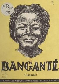 Yvette Bergeret et Marthe Kaltenbach - Banganté - Un internat de jeunes filles au Cameroun.