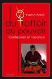 Yvette Borel - Du trottoir au pouvoir - Confessions et voyance.