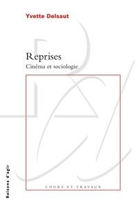 Yvette Delsaut - Reprises - Cinéma et sociologie.