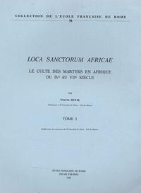 Yvette Duval - Loca sanctorum Africae 2 volumes - Le culte des martyrs en Afrique du IVe au VIIe siècle.