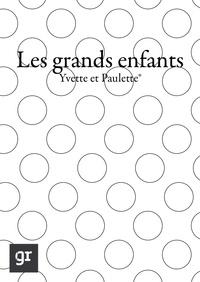 Yvette et Paulette et  Marie-Amélie Porcher - Les grands-enfants - Anecdotes humoristiques.