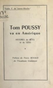 Yvette-F. de Sainte-Marthe et Pierre Renaud - Tom Poussy va en Amérique - Histoires de bêtes et de gens.