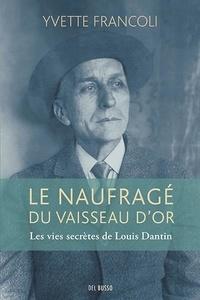Yvette Francoli - Le naufragé du vaisseau d'or.