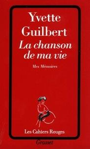 Yvette Guilbert - La chanson de ma vie.