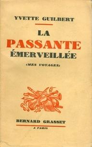 Yvette Guilbert - La passante émerveillée.