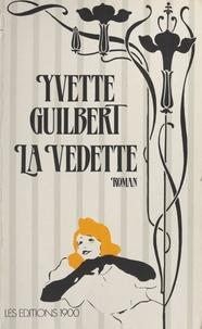 Yvette Guilbert - La Vedette.