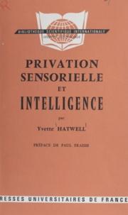 Yvette Hatwell et Paul Fraisse - Privation sensorielle et intelligence - Effets de la cécité précoce sur la genèse des structures logiques de l'intelligence.