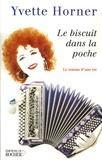 Yvette Horner - Le Biscuit dans la poche.