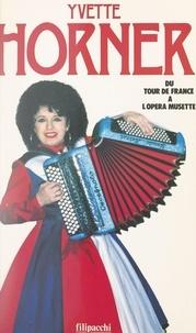 Yvette Horner et  Alix - Yvette Horner - Du Tour de France à l'opéra musette.