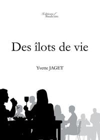 Yvette Jaget - Des îlots de vie.