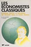 Yvette Katan et Marie-Martine Salort - Les économistes classiques - D'Adam Smith à Ricardo, de Stuart Mill à Karl Marx.