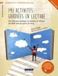 Yvette Krohn - 192 activités graduées en lecture - Des fiches pour développer les habiletés de réflexion des élèves avec tous genres de textes.